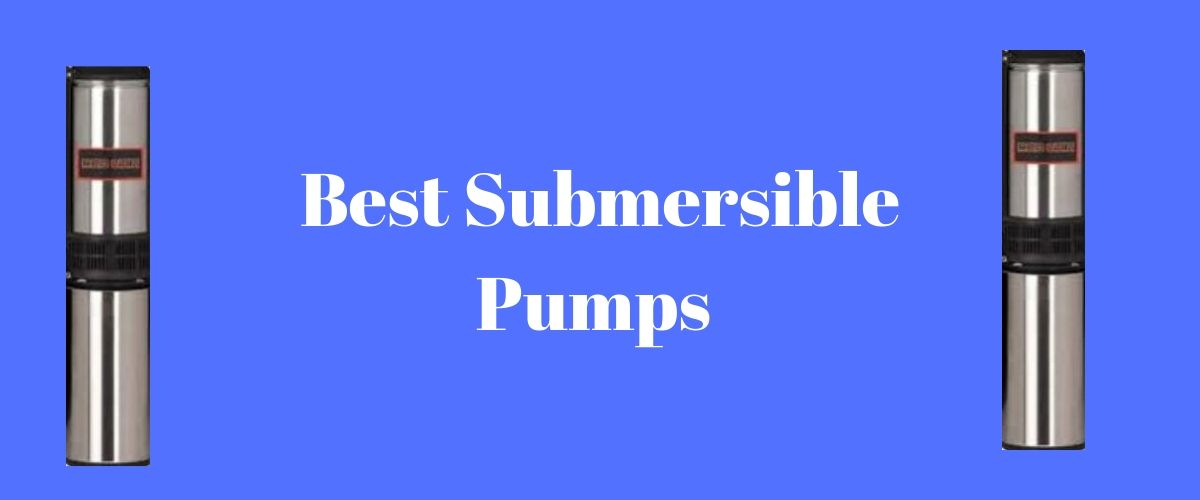 best submersible pumps for domestic use