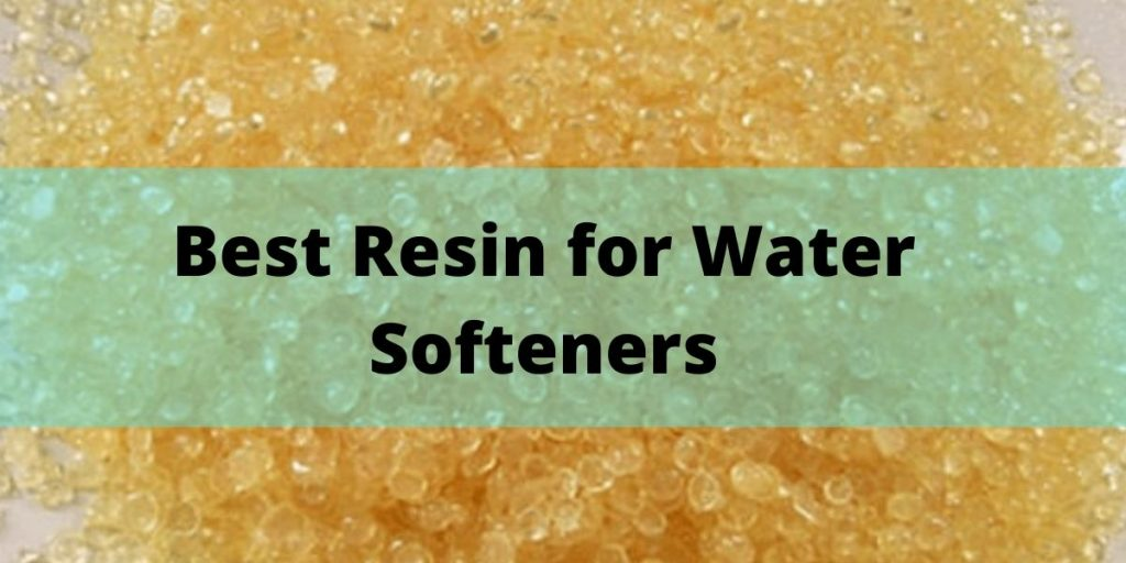 Best resin for water softeners